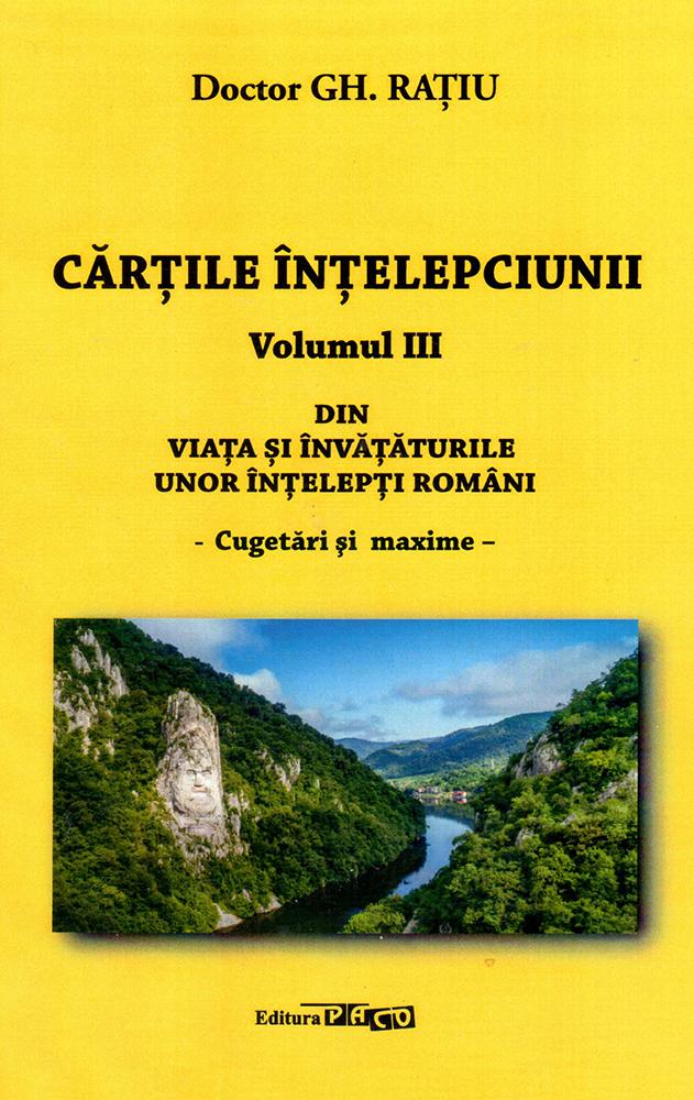 Cărțile înțelepciunii, vol. 3 Dr. Gh. Rațiu Editura Paco, București, 2019