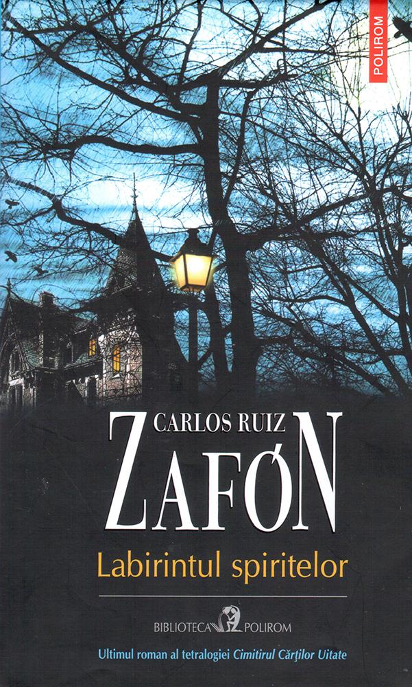 Labirintul spiritelor Carlos Ruiz Zafon Editura Polirom, Iași, 2018