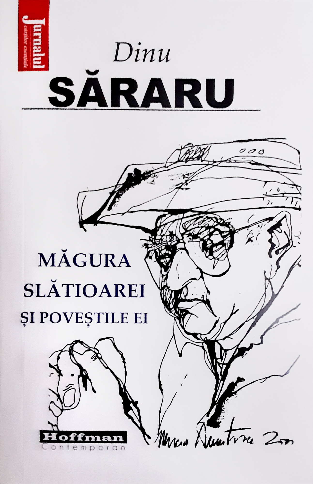 Măgura Slătioarei și poveștile ei, Dinu Săraru, Editura Hoffman, București, 2021